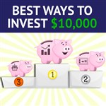 Best Ways to Invest $10,000