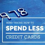 23 Mind Tricks to Spend Less on Your Credit Card