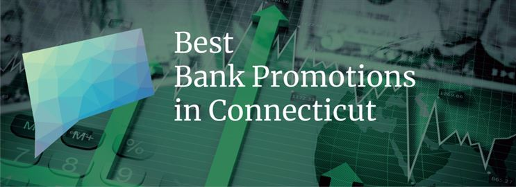 Bank Promotions in Connecticut