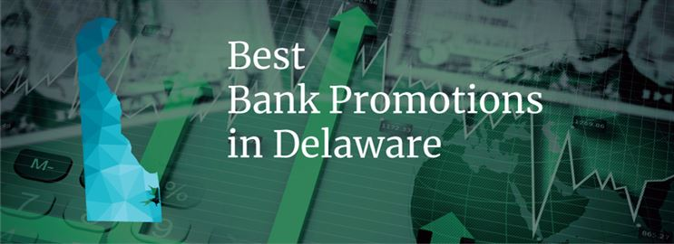 Bank Promotions in Delaware