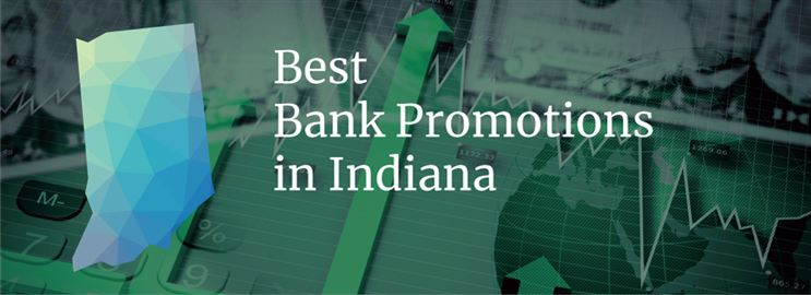 Bank Promotions in Indiana