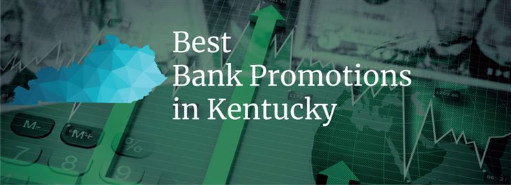 Bank Promotions in Kentucky