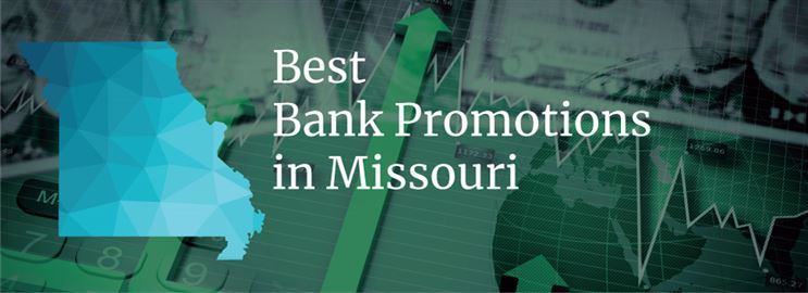 Bank Promotions in Missouri
