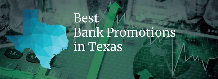 Bank Promotions in Texas