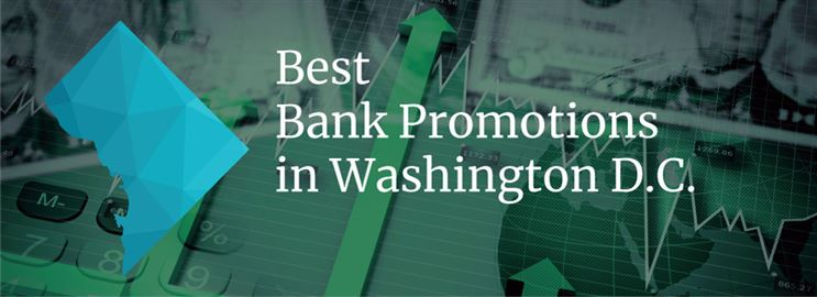 Bank Promotions in Washington D.C.