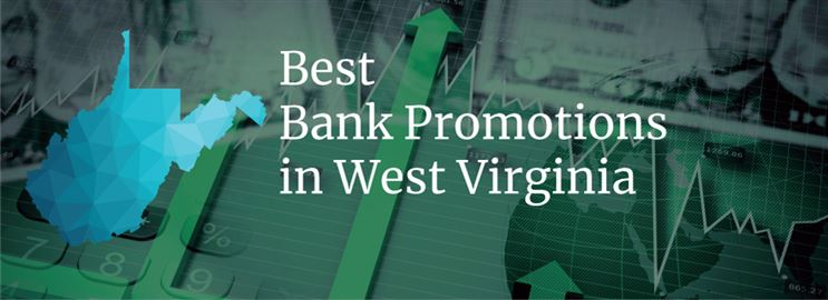 Bank Promotions in West Virginia
