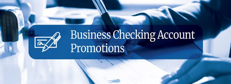 Business Checking Account Promotions